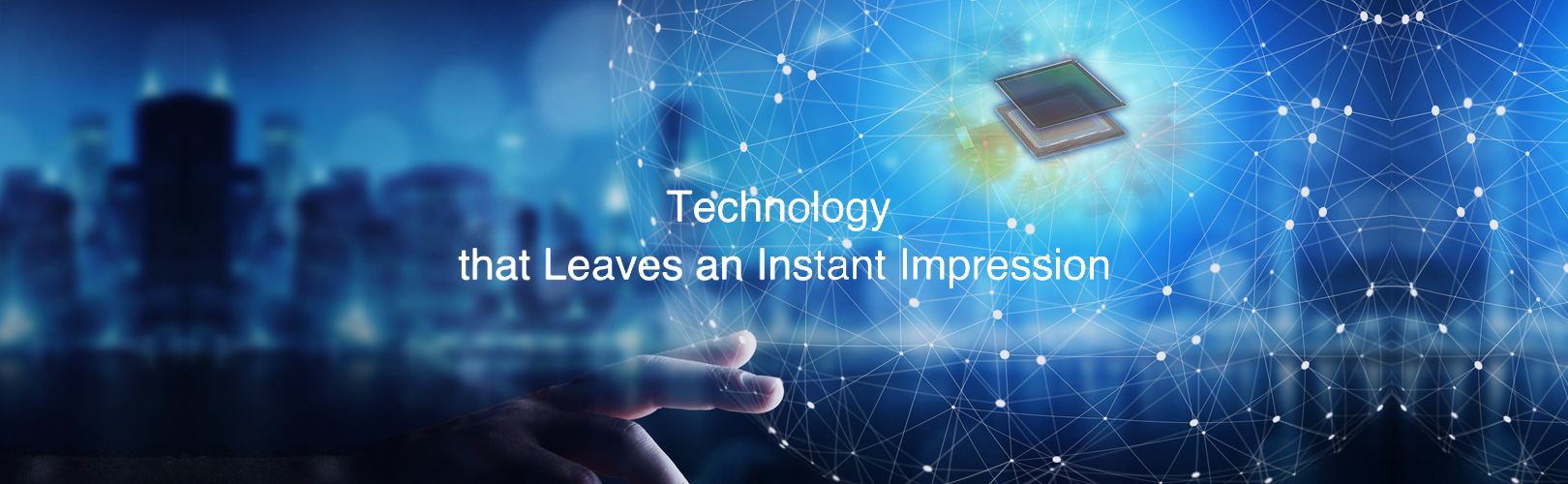 Technology that Leaves an Instant Impression